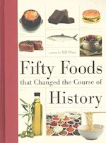 Fifty Foods That Changed the Course of History af Bill Price