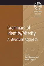 Grammars of Identity/Alterity: A Structural Approach