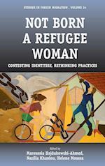 Not Born a Refugee Woman af Nazilla Khanlou, Helene Moussa, Maroussia Hajdukowski ahmed