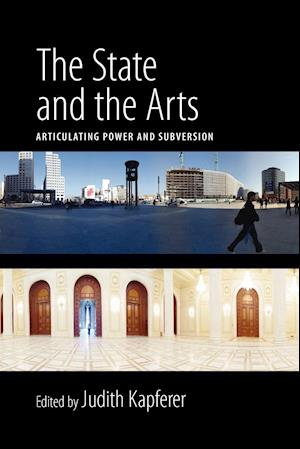 The State and the Arts: Articulating Power and Subversion