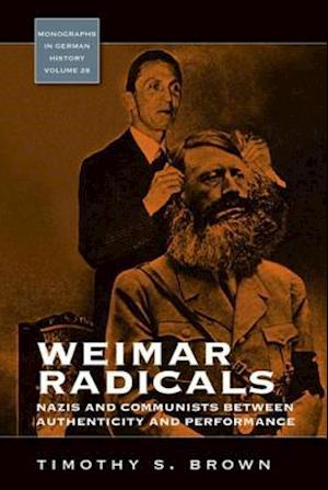 Weimar Radicals af Timothy Scott Brown, Timothy S. Brown