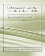 Generally Covariant Unified Field Theory - The Geometrization of Physics - Volume VII af Horst Eckardt, Douglas W Lindstrom, Myron W Evans