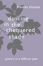 Dancing In The Chequered Shade