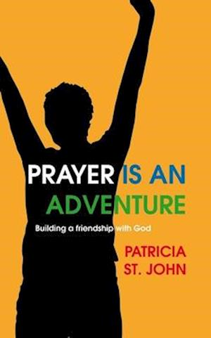 Bog, paperback Prayer Is an Adventure af Patricia St John