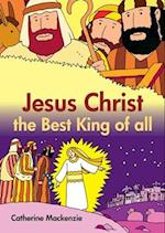 Jesus Christ the Best King of All af Catherine Mackenzie