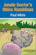 Jungle Doctor's Rhino Rumblings (Jungle Doctor Animal Stories)