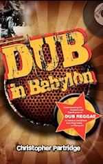 Dub in Babylon af Christopher Partridge