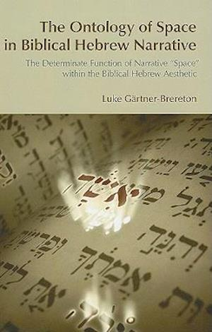 The Ontology of Space in Biblical Hebrew Narrative