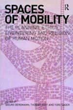 Spaces of Mobility