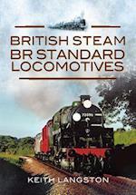 British Steam - BR Standard Locomotives af Keith Langston