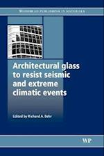 Architectural Glass to Resist Seismic and Extreme Climatic Events (Woodhead Publishing Series in Civil and Structural Engineering, nr. 31)