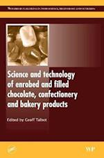 Science and Technology of Enrobed and Filled Chocolate, Confectionery and Bakery Products (Woodhead Publishing Series in Food Science, Technology and Nutrition, nr. 175)