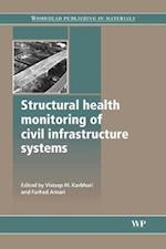 Structural Health Monitoring of Civil Infrastructure Systems (Woodhead Publishing Series in Civil and Structural Engineering, nr. 30)