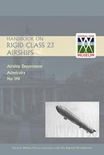 Handbook on Rigid 23 Class Airships 1918