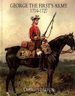 GEORGE THE FIRST'S ARMY 1714-1727 af Dalton Charles