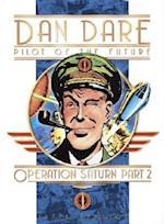 Operation Saturn, Part 2 (Classic Dan Dare)
