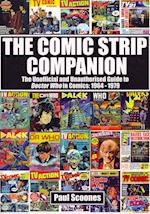 The Comic Strip Companion: the Unofficial and Unauthorised Guide to Doctor Who in Comics: 1964 - 1979