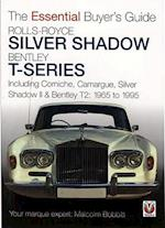 Rolls-Royce Silver Shadow and Bentley T-Series (The Essential Buyer's Guide)