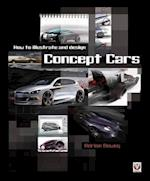 How to Illustrate and Design Concept Cars af Adrian Dewey