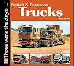 British and European Trucks of the 1980s (Those Were the Days)