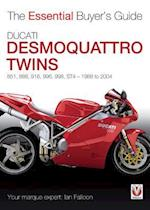 Ducati Desmoquattro Twins - 851, 888, 916, 996, 998, St4, 1988 to 2004 (The Essential Buyer's Guide)