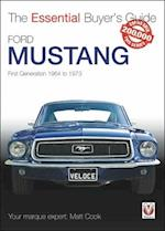 Ford Mustang - First Generation 1964 to 1973 (The Essential Buyer's Guide)