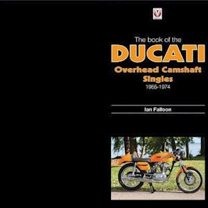 The Book of Ducati Overhead Camshaft Singles
