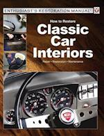 How to Restore Classic Car Interiors (Enthusiast's Restoration Manual Series)