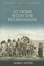 At Home with the Patagonians (Travellers, Explorers & Pioneers)