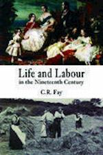 Life and Labour in the Nineteenth Century af C. R. Fay