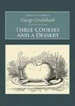 Three Courses and A Dessert af George Cruikshank