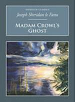 Madam Crowl's Ghost and Other Tales of Mystery (Nonsuch Classics)