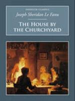 The House by the Churchyard (Nonsuch Classics)