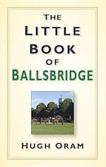 The Little Book of Ballsbridge af Hugh Oram