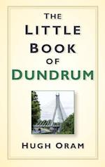 The Little Book of Dundrum af Hugh Oram