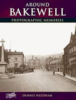 Around Bakewell (Photographic Memories)