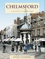 Chelmsford - A History And Celebration (History and Celebration)
