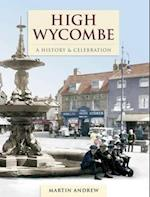 High Wycombe - A History And Celebration af Martin Andrew