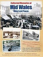 Mid Wales - Dyfed and Powys (Collected Memories of)