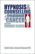 Hypnosis and Counselling in the Treatment of Cancer and Other Chronic Illness