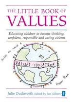 The Little Book of Values (Independent Thinking Series)