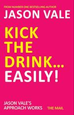 Kick the Drink... Easily! af Jason Vale