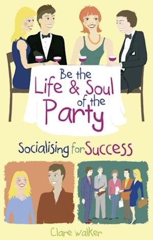 Be the Life and Soul of the Party