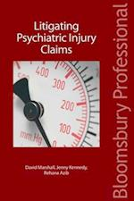 Litigating Psychiatric Injury Claims