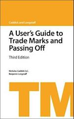 A User's Guide to Trade Marks and Passing off (Users Guide to Series)