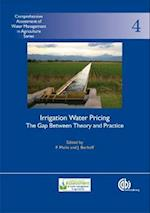 Irrigation Water Pricin (Comprehensive Assessment of Water Management in Agriculture Series, nr. 4)