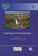 Conserving Land, Protecting W (Comprehensive Assessment of Water Management in Agriculture Series, nr. 6)