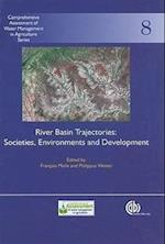 River Basin Trajectori (Comprehensive Assessment of Water Management in Agriculture Series, nr. 8)
