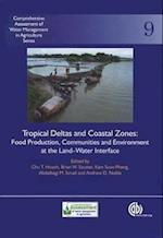 Tropical Deltas and Coastal Zon (Comprehensive Assessment of Water Management in Agriculture Series, nr. 9)