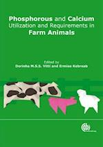 Phosphorus and Calcium Utilization and Requirements in Farm Ani